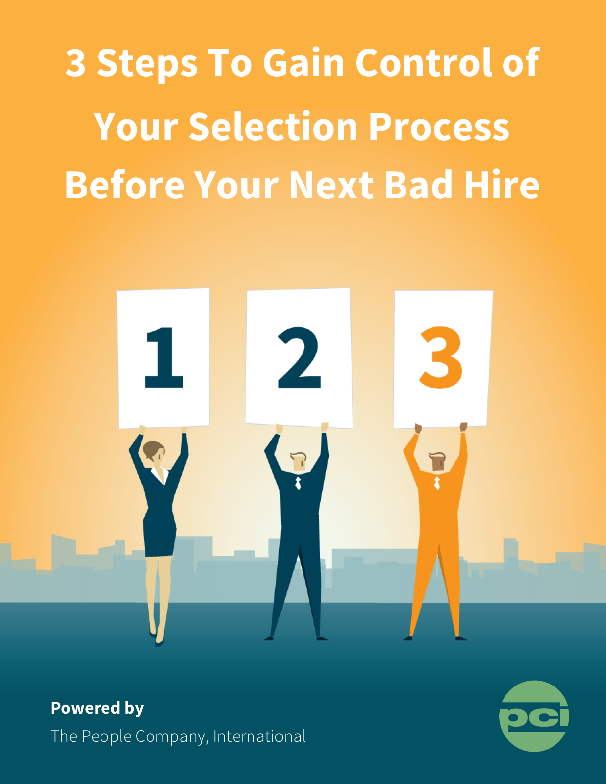 3 Steps To Gain Control of Your Selection Process Before Your Next Bad Hire